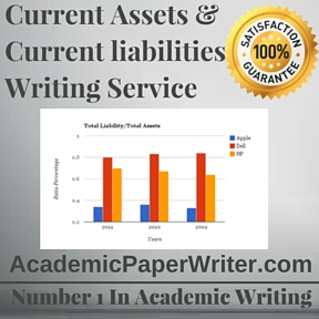 Current Assets & Current liabilities Writing Service
