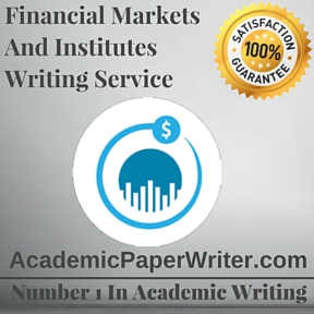 Financial Markets and Institutes Writing Service