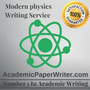 Modern physics Writing Service