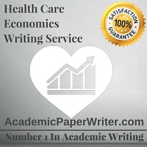 Health Care Economics Writing Service