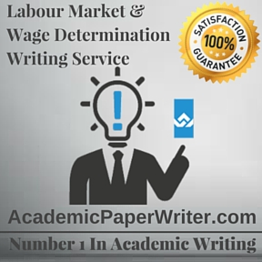 Labour Market & Wage Determination Writing Service