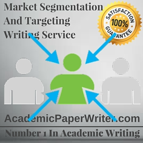 Market Segmentation and Targeting Writing Service