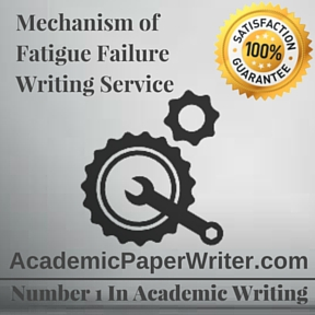 Mechanism of Fatigue Failure Writing Service