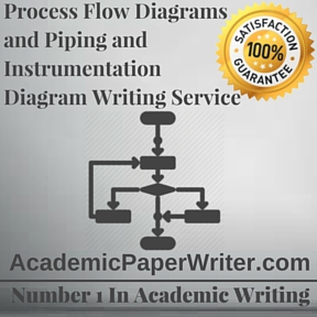 Process Flow Diagrams and Piping and Instrumentation Diagram Writing Service
