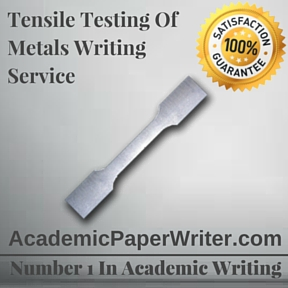 Tensile Testing Of Metals Writing Service