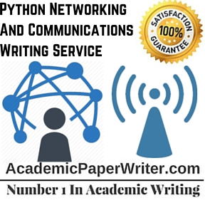 Python Networking And Communications Writing Service