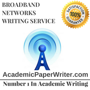 BROADBAND NETWORKS WRITING SERVICE