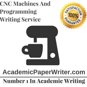 CNC Machines And Programming Writing Service