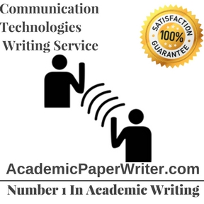 Communication Technologies Writing Service