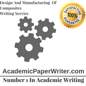 Design And Manufacturing Of Composites writing service