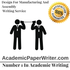 Design For Manufacturing And Assembly Writing Service (1)