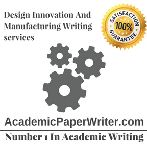 Design Innovation And Manufacturing Writing service