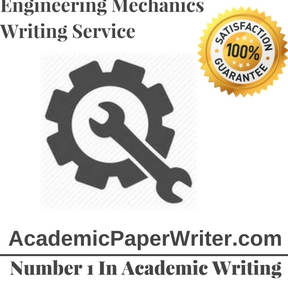 Engineering Mechanics Writing Service