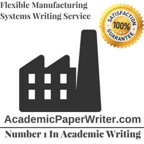 Flexible Manufacturing Systems Writing Service