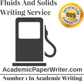 Fluids And Solids Writing Service