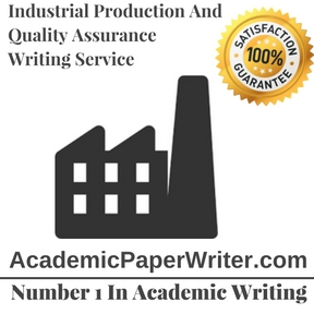 Industrial Production And Quality Assurance Writing Service