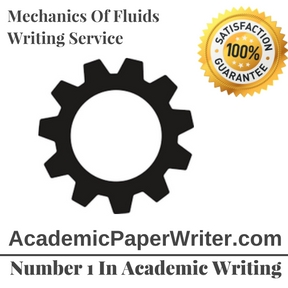 Mechanics Of Fluids Writing Service