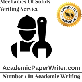 Mechanics Of Solids Writing Service