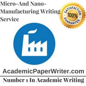 Micro-And Nano- Manufacturing Writing Service