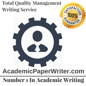 total quality management writing assignment help total quality  total quality management writing service