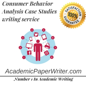 Consumer Behavior Analysis Case Studies writing service